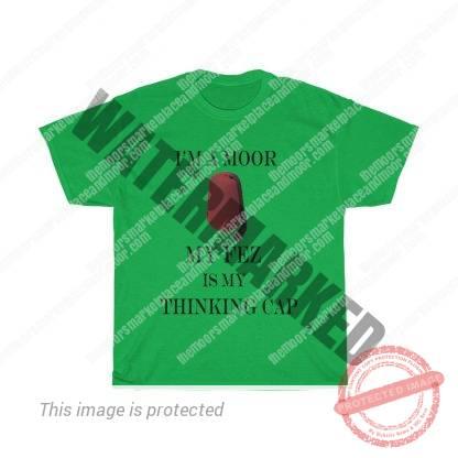 My Fez is My Thinking Cap Tee Shirt
