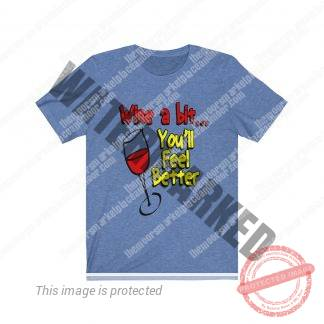 Wine a Bit You'll Feel Better Women's Jersey Tee